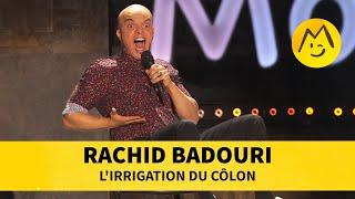 Rachid Badouri - L'irrigation du côlon