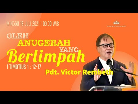 OLEH ANUGERAH YANG BERLIMPAH | KEBAKTIAN ONLINE GBI GROGOL MINGGU 18 JULI 2021