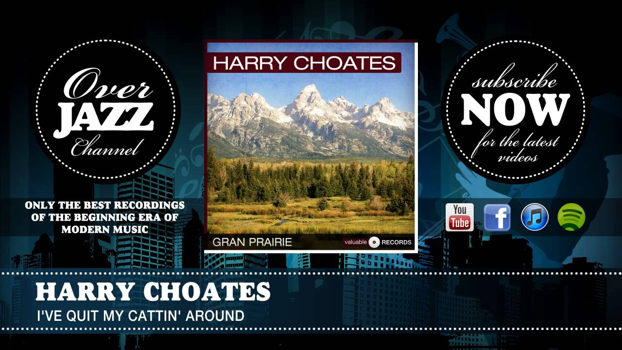 Download Harry Choates - I've Quit My Cattin' Around (1950)
