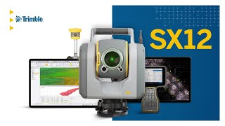 Introducing the Trimble SX12 Scanning Total Station