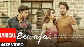 Lyrical : Bewafai | Rochak Kohli Feat.Sachet Tandon, Manoj M | Mr. Faisu, Musskan S & Aadil K