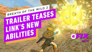 Breath of the Wild 2 Teaser Reveals Link's New Abilities - IGN Daily Fix