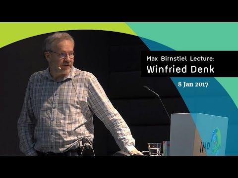 Winfried Denk | Max Birnstiel Lecture
