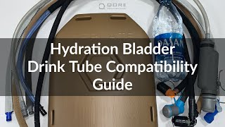 Hydration Bladder and Water Bottle Drink Tube/Hose Compatibility Guide