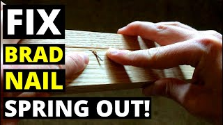 How To FIX BRAD NAIL SPRING OUT! (Brad Nail Blow Out / Spring Out -- How To Fix And Avoid!)