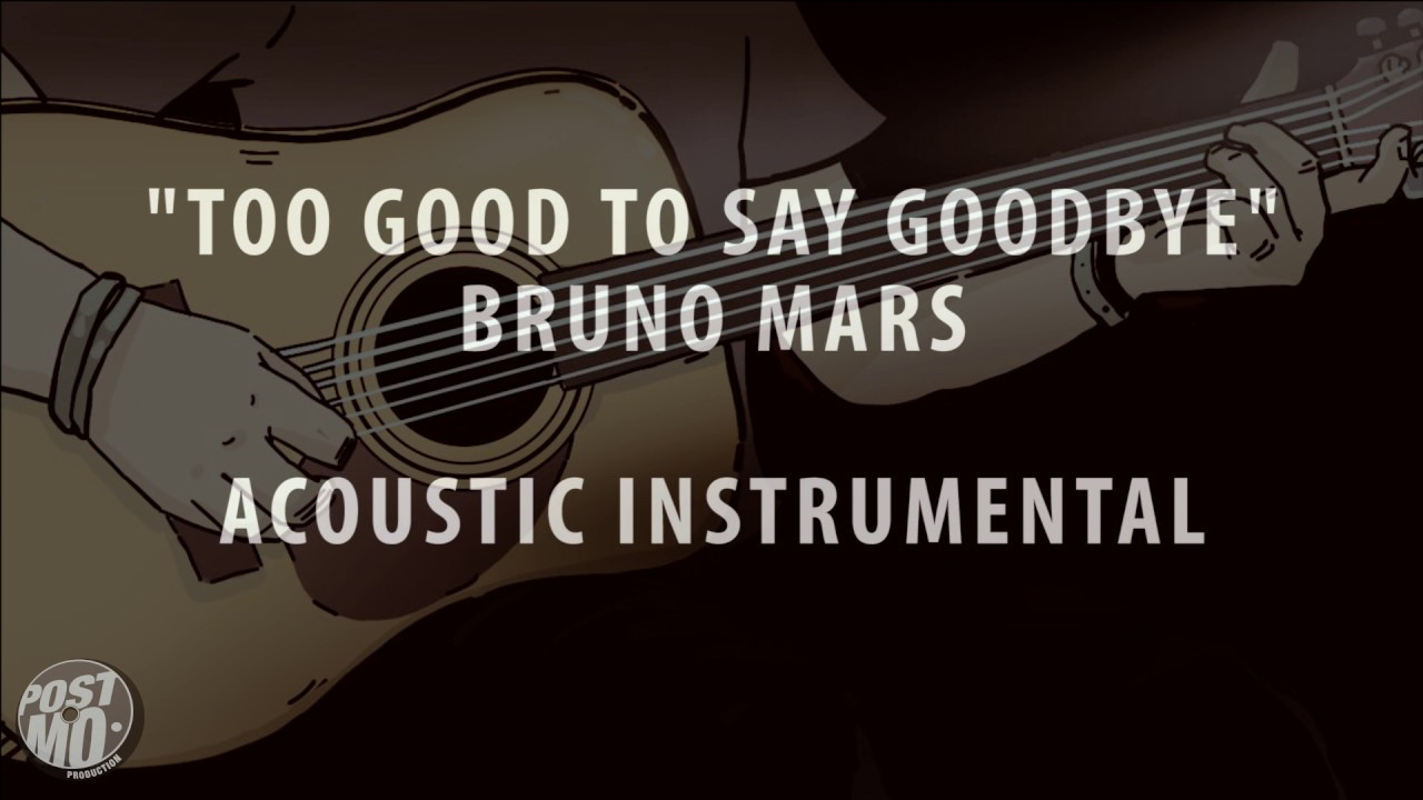 too good to say goodbye bruno mars acoustic instrumental cover karaoke lyrics chords. Black Bedroom Furniture Sets. Home Design Ideas