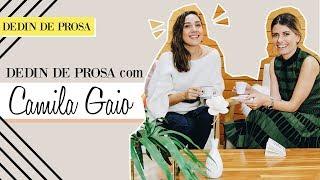 Dedin de Prosa com Camila Gaio