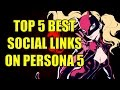 TOP 5 BEST SOCIAL LINKS ON PERSONA 5