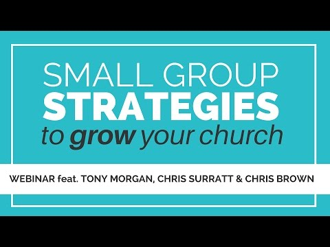 Small Group Strategies to Grow Your Church presented by The Unstuck Group and SmallGroup.com