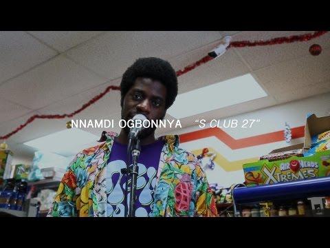 Nnamdi Ogbonnaya - S Club 27   Audiotree Far Out