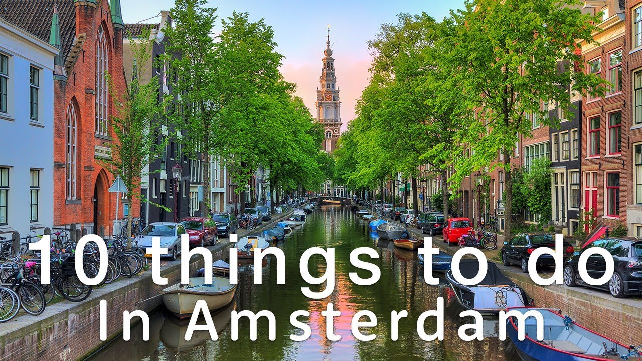 f75563c299 🇳🇱 10 Top Things To Do in AMSTERDAM 🇳🇱