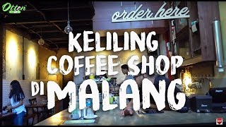 Keliling Coffee Shop di kota Malang