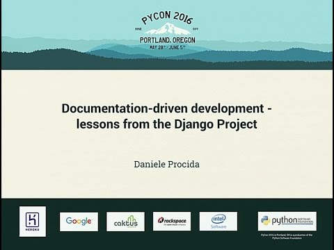 Daniele Procida - Documentation-driven development - lessons from the Django Project - PyCon 2016