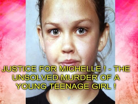 JUSTICE FOR MICHELLE ! - THE BRUTAL UNSOLVED MURDER OF A YOUNG TEENAGE GIRL !