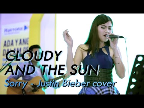 Sorry - Justin Bieber Cover by Cloudy n the Sun