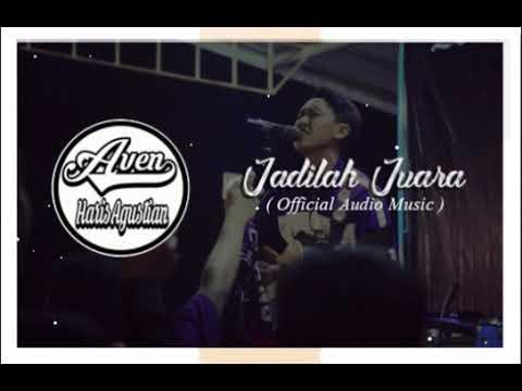 Aven harisagustian - Jadilah Juara ( Official Audio Music )