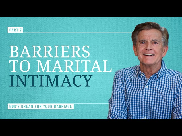 What Went Wrong? Barriers to Intimacy, Part 2 - Chip Ingram