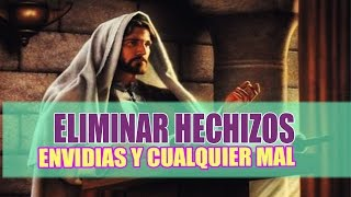 Oración para eliminar todo mal, Hechizos Envidias y Enemigos
