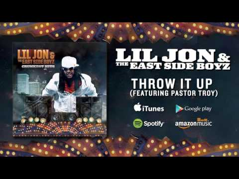 Lil Jon & The East Side Boyz  Throw It Up featuring Pastor Troy