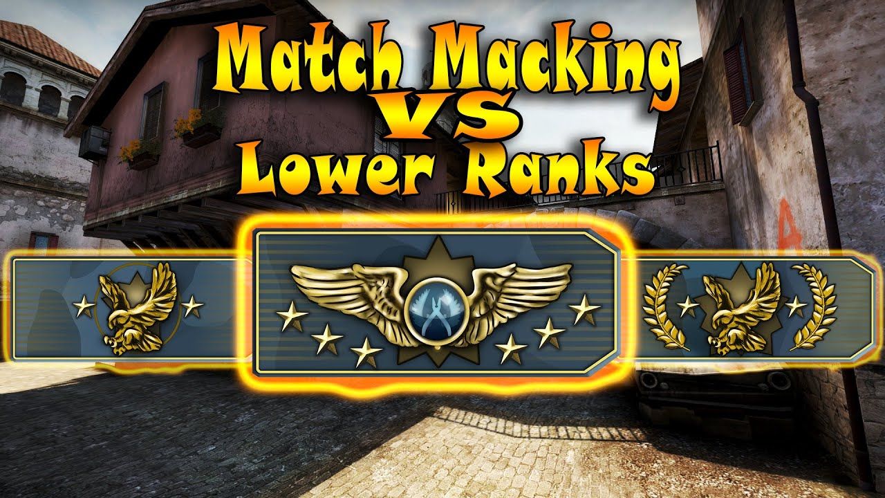 Cs go matchmaking with lower ranks