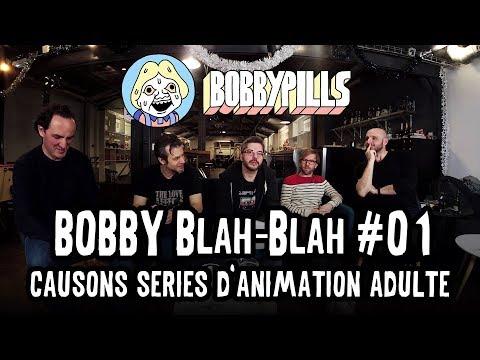 BOBBY Blah-Blah #01 : Causons séries d'animation adulte