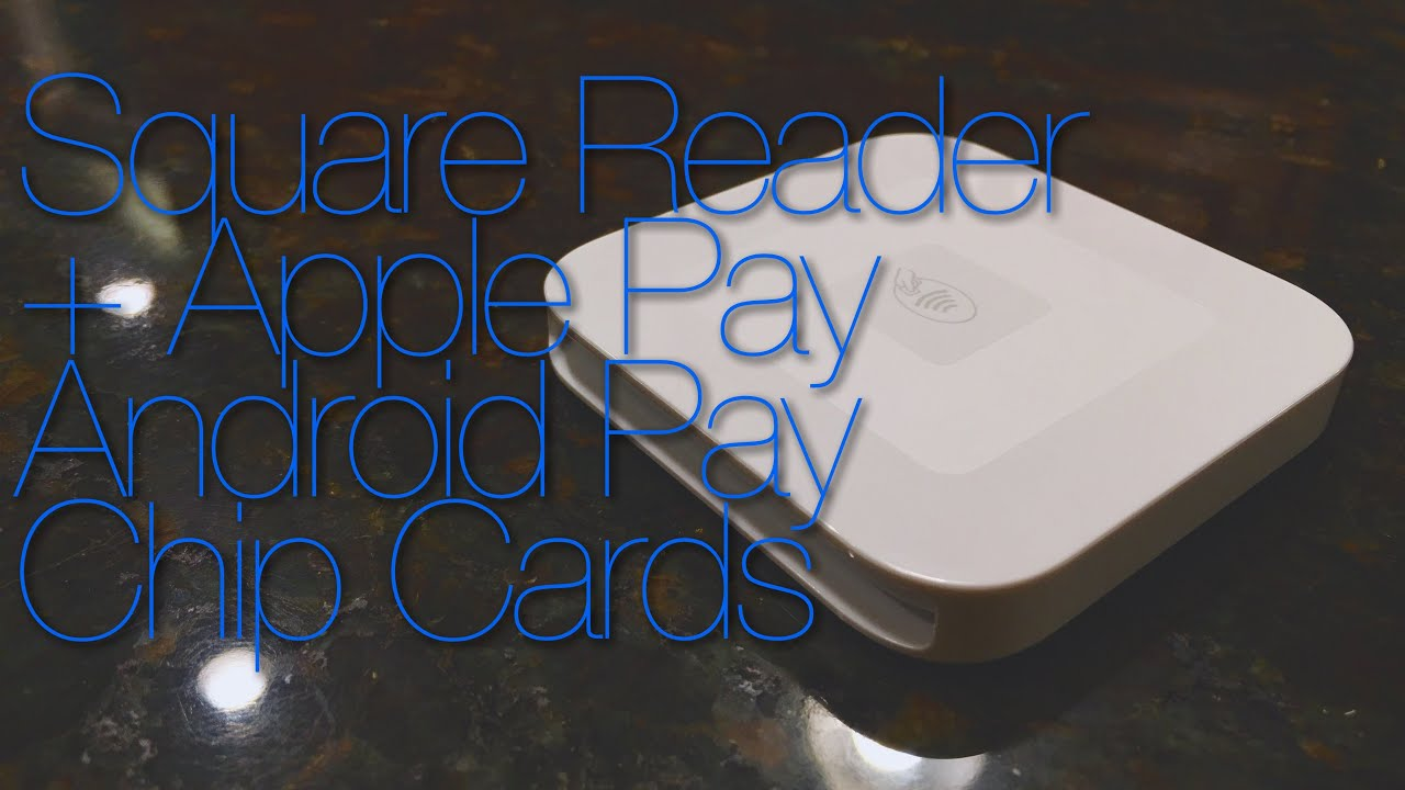 f2136d8e99bf7 Square Reader + Apple Pay, Android Pay, and Chip Cards - YouTube