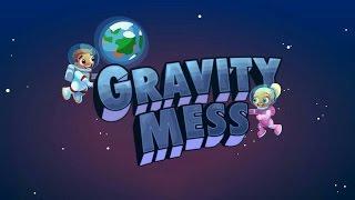 Gravity Mess