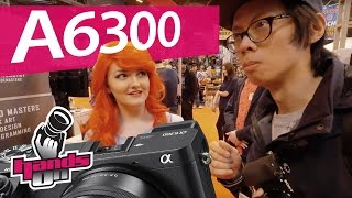 Sony a6300 Hands-on Review