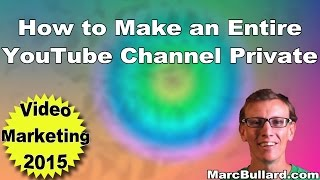 How To Make A Private YouTube Channel