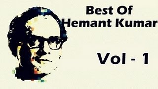 Best Of Hemant Kumar - Superhit Bollywood Collection - Old Hindi Songs - Jukebox - Vol 1