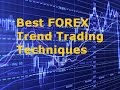 Forex Trend Trading - Learn Best Trend Following Techniques