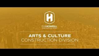 EW Howell Construction Group - Arts & Culture Division