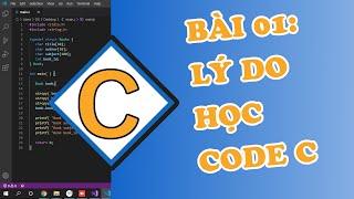 Lập trình C Cơ bản 01 - Lý do nên học ngôn ngữ C/C++ và ứng dụng của C/C++ trong thực tế