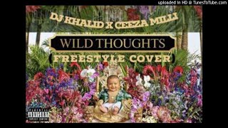 Ceeza Milli – Wild thoughts (Freestyle Cover)( AUDIO 2017)