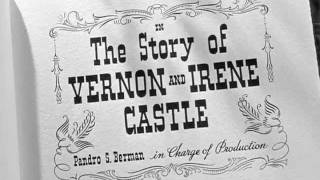 The Story of Vernon and Irene Castle (1939) title sequence