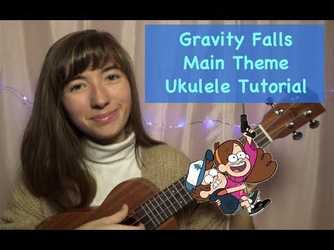 Gravity Falls Main Theme Ukulele Tutorial