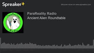 Ancient Alien Roundtable