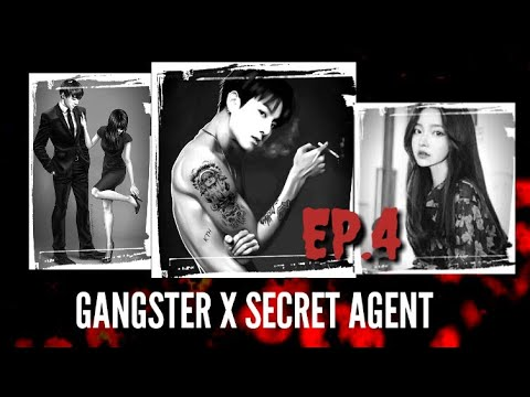 [JUNGKOOK FF]  Gangster X Secret Agent  [EP:4]