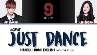 MIXNINE (믹스나인) - JUST DANCE (선공개) Color Coded [Han|Rom|Eng] Lyrics