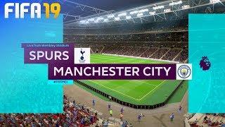 FIFA 19 - Tottenham Hotspur vs. Manchester City @ Wembley Stadium