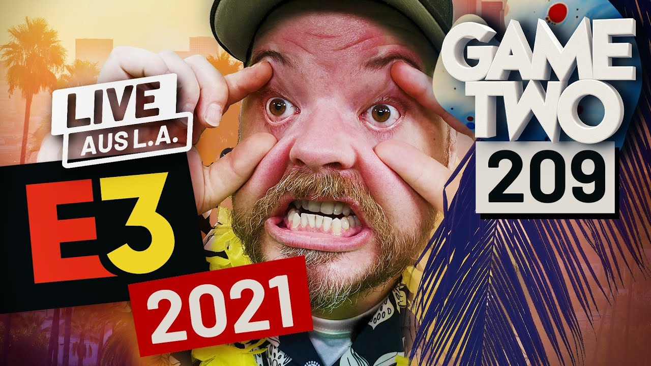 E3 2021 Spezial: Alle Games, alle News aus Los Angeles | Game Two #209