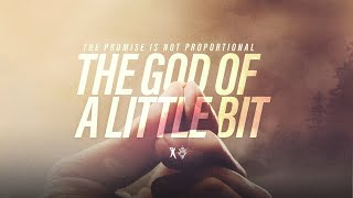 The God of a Little Bit - Bishop T.D. Jakes [July 28, 2019]