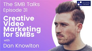 The SMB Talks Episode 31 feat Dan Knowlton, Co-founder - Knowlton