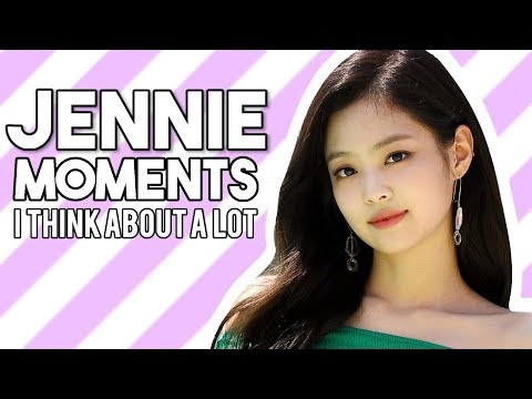 blackpink jennie moments i think about a lot