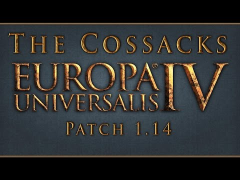 Europa Universalis IV The Cossacks Patch 1.14 Thoughts and Summary