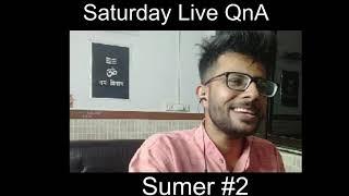 Saturday Live QnA With Sumer #2