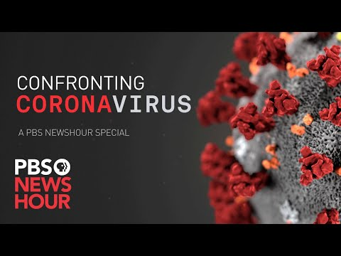 WATCH: Confronting Coronavirus -- A PBS NewsHour Special
