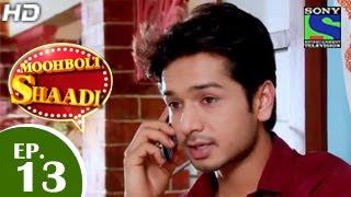 Mooh Boli Shaadi - मुह बोली शादी - Episode 13 - 12th March 2015
