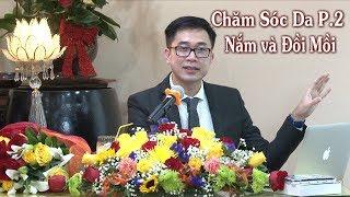 BS Wynn Huỳnh Trần - Chăm Sốc Da Phần 2 - Nắm và Đồi Mồi - tại HNTT ngày 13-1-2019