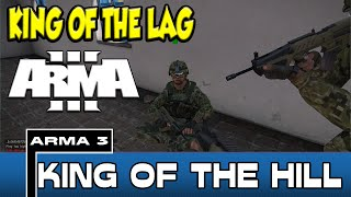 Arma 3 King of The Hill - King of The Lag !! [3]
